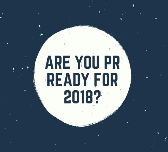 ARE YOU PR READY FOR 2018_